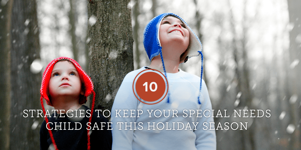 10-strategies-to-keep-your-special-needs-child-safe-during-the-holidays