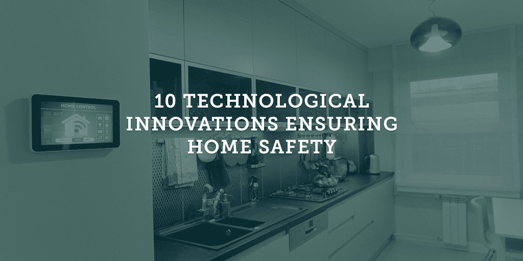 10-technological-innovations-ensuring-home-safety