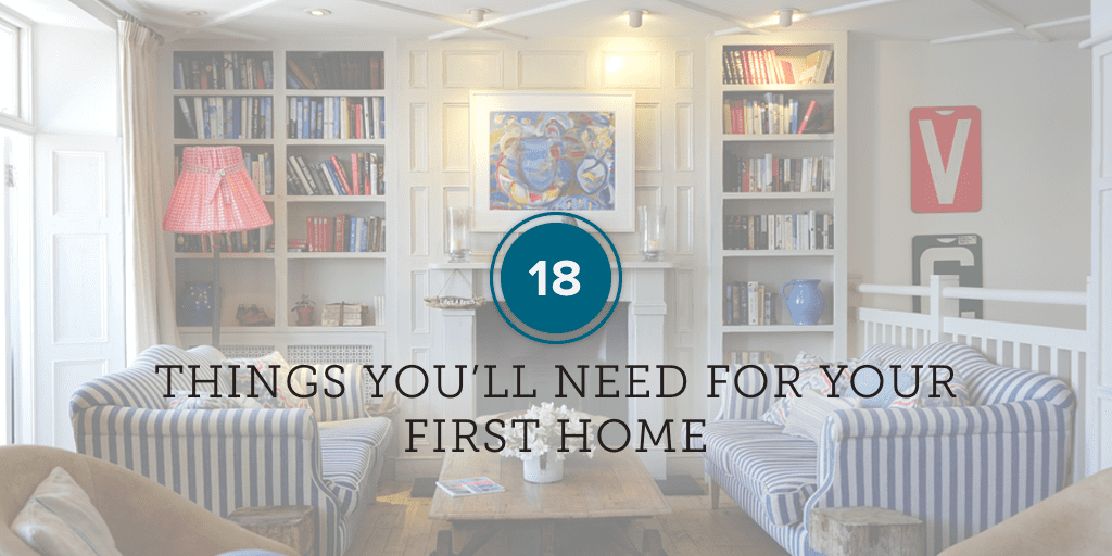 59d054ad092723 18 Things You ll Need for Your First Home