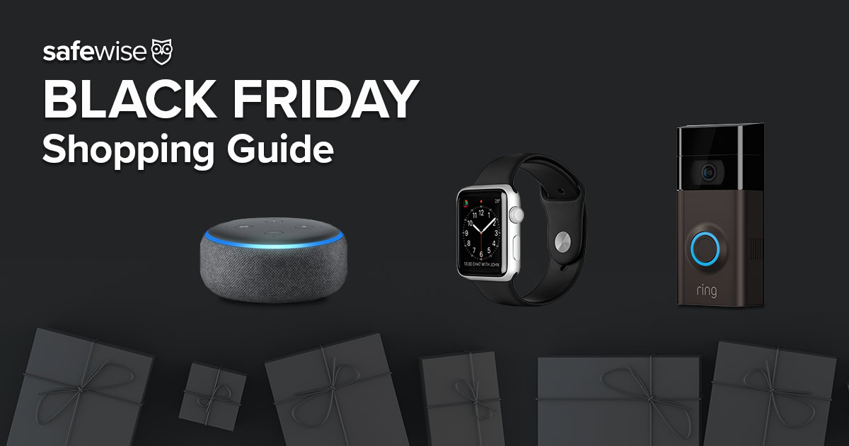Your Black Friday Cyber Monday Shopping Guide To Smart Home Tech Safewise