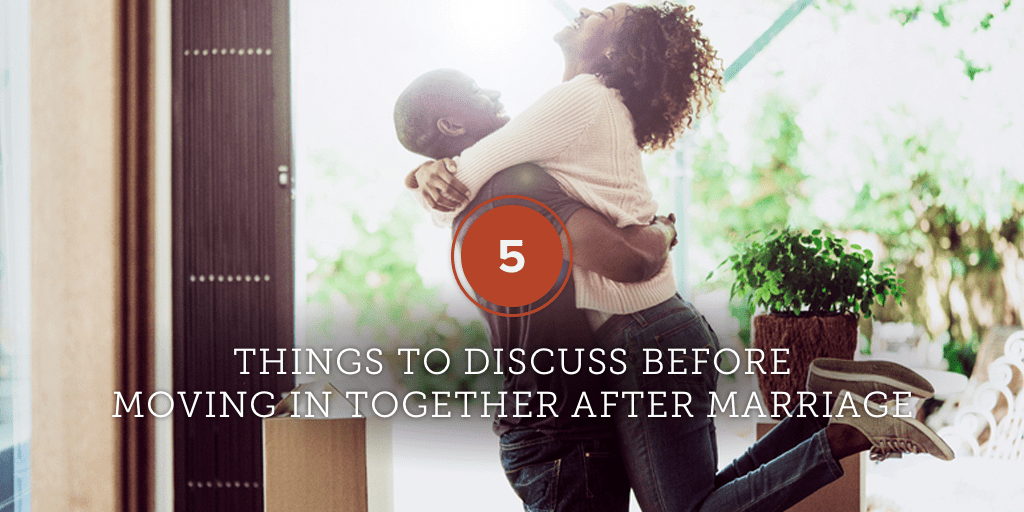 5 Things to Discuss Before Moving in Together After Marriage