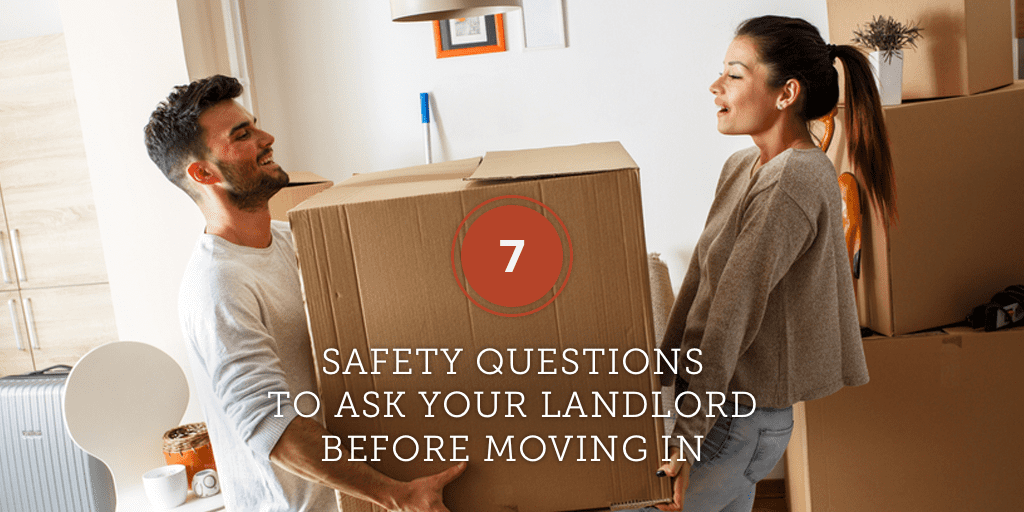 7 Safety Questions to Ask your Landlord Before Moving In