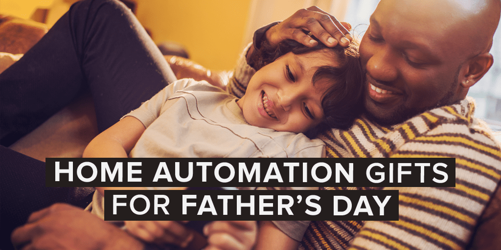 Father's Day Home Automation