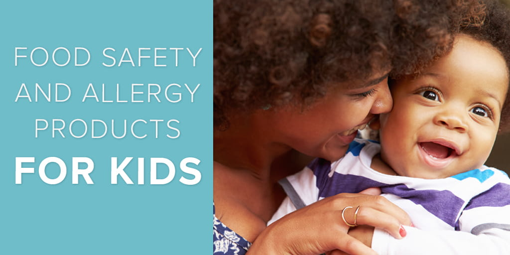 Food Safety and Allergy Products for Kids