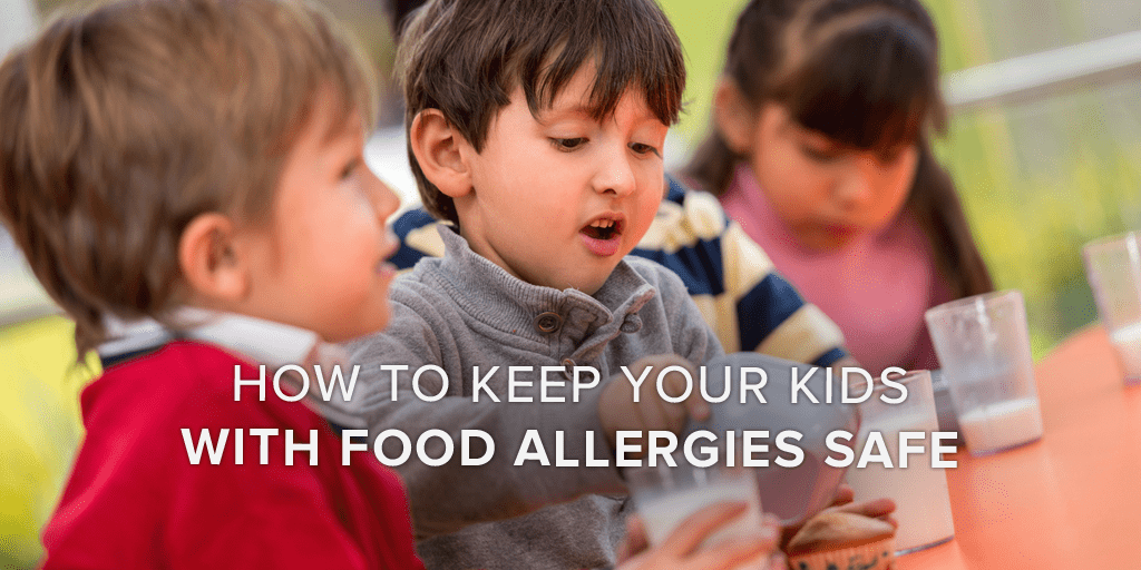 How to Keep Your Kids with Food Allergies Safe