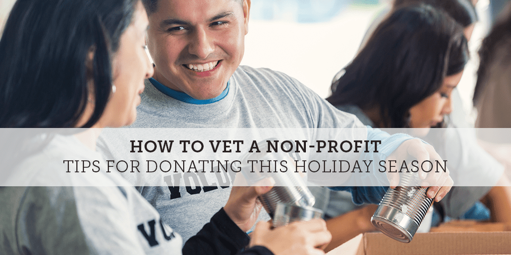 how-to-vet-a-non-profit-tips-for-donating-this-holiday-season