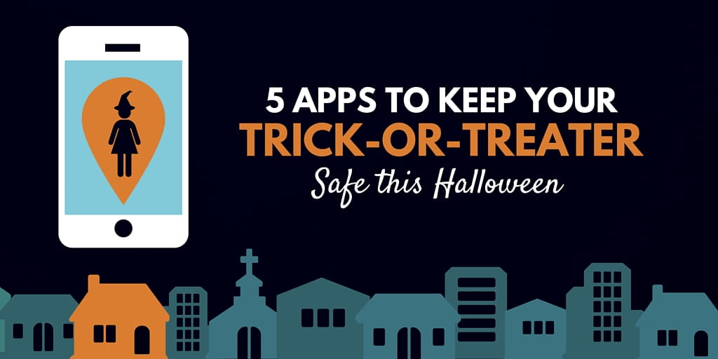 Halloween Safety Apps to Watch Your Trick-or-Treater