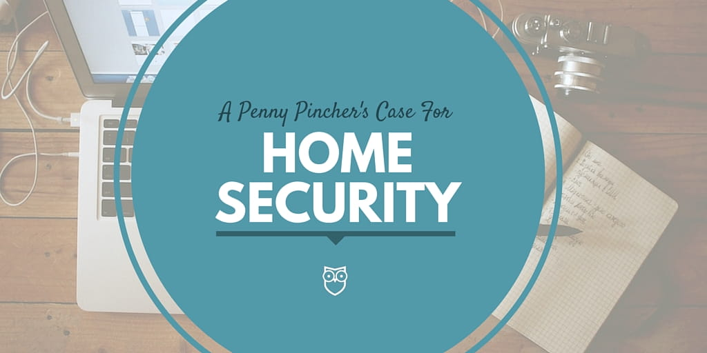 How to justify the cost of home security