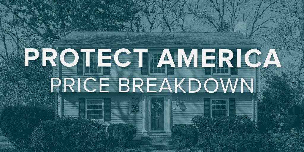 Protect America Price Breakdown