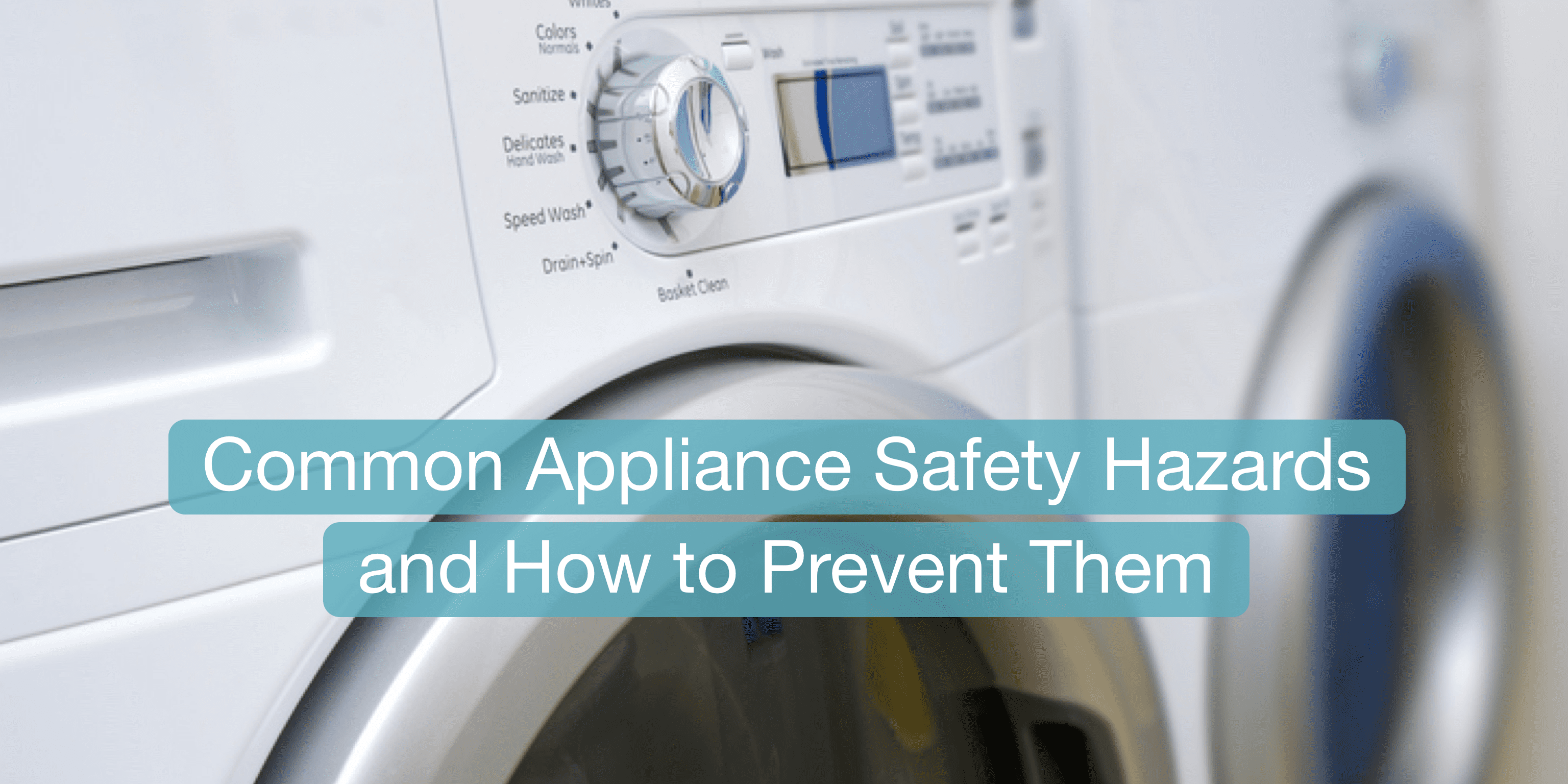12 Common Appliance Safety Hazards & How to Prevent Them | SafeWise