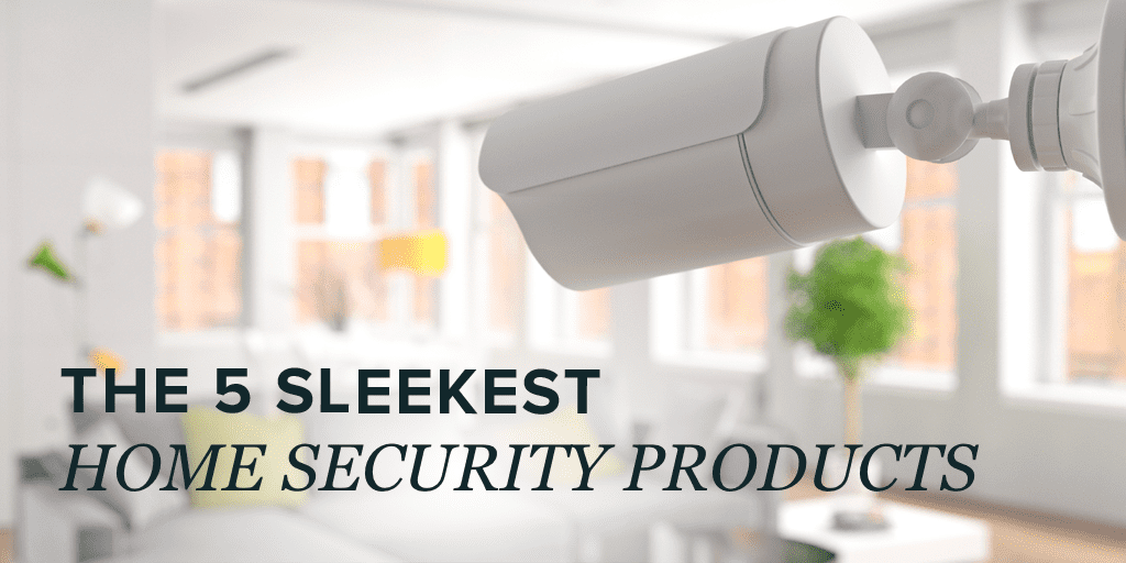 Sleekest Home Security Products