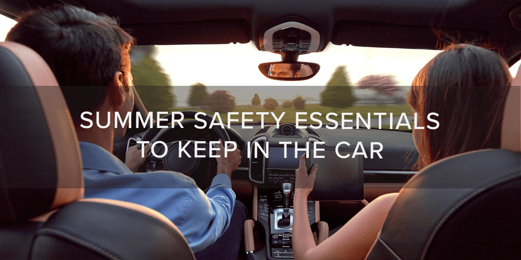 Summer Safety Essentials to Keep in the Car