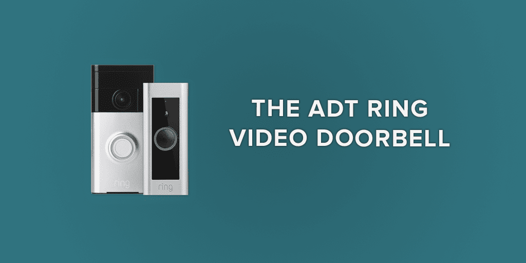 The ADT Ring Video Doorbell