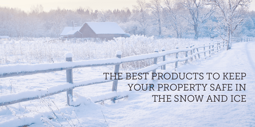the-best-products-to-keep-your-property-safe-in-the-snow-and-ice