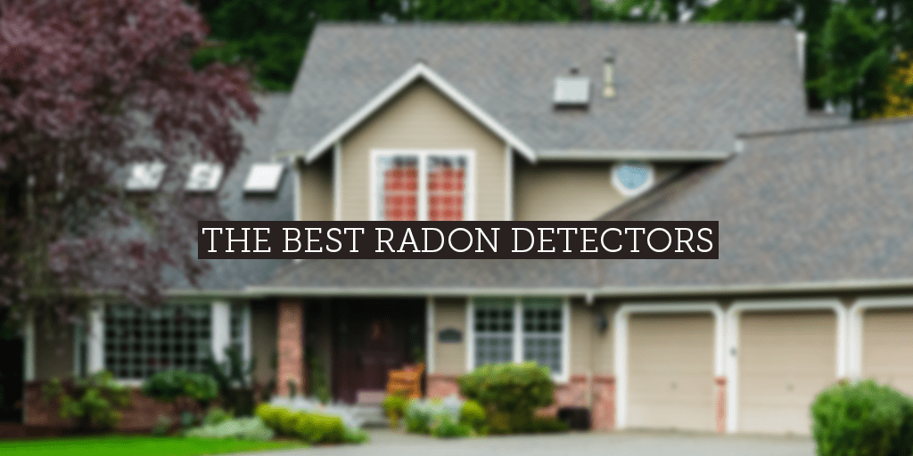 6 Top Radon Detectors to Protect Your Family | SafeWise