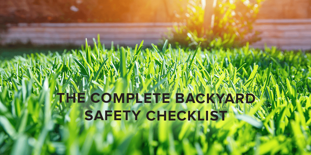 The Complete Backyard Safety Checklist