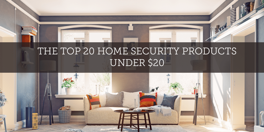 the-top-20-home-security-products-under-20
