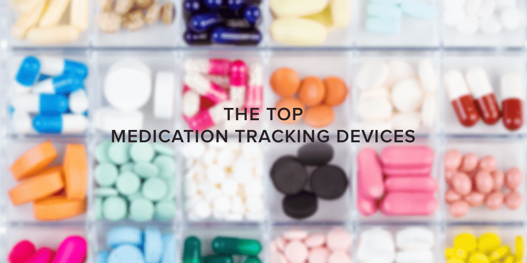 The Top Medication Tracking Devices