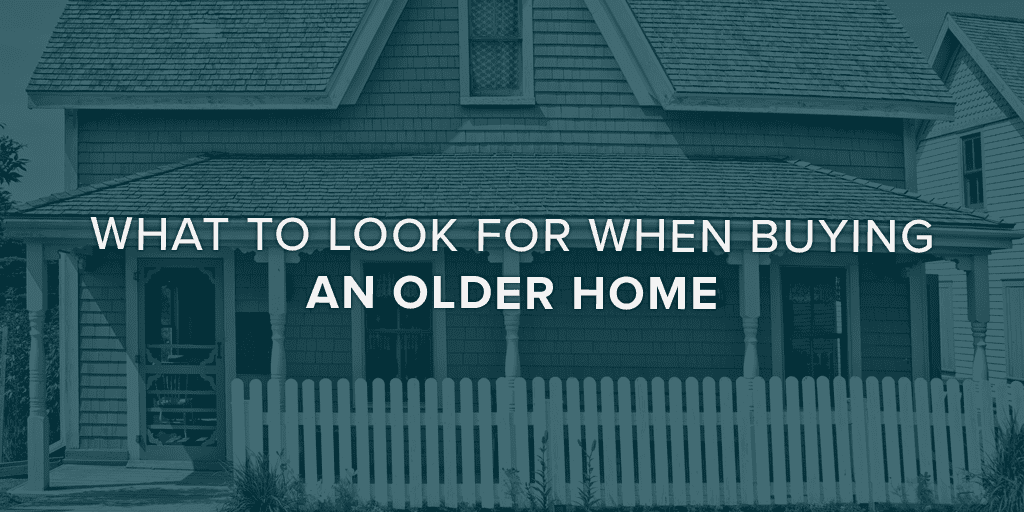 What to Look for When Buying an Older Home