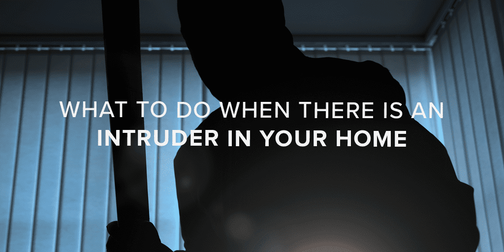 What When Intruder Your Home Safewise