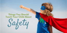 what to teach your kids about safety